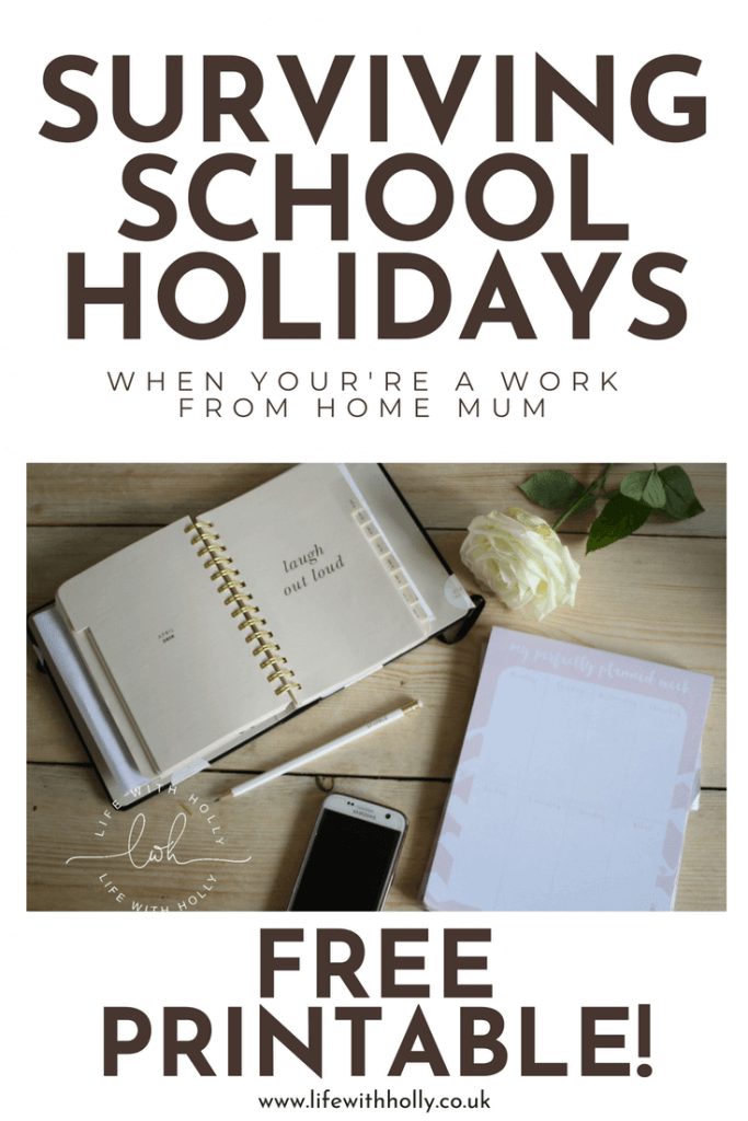 Surviving School Holidays - Tips for a Work at Home Mum - Life with Holly with free planner